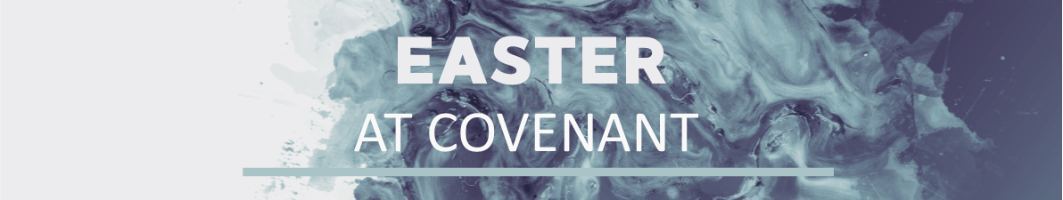 Easter at Covenant