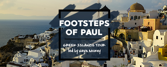 Footsteps of Paul with Greek Islands Cruise